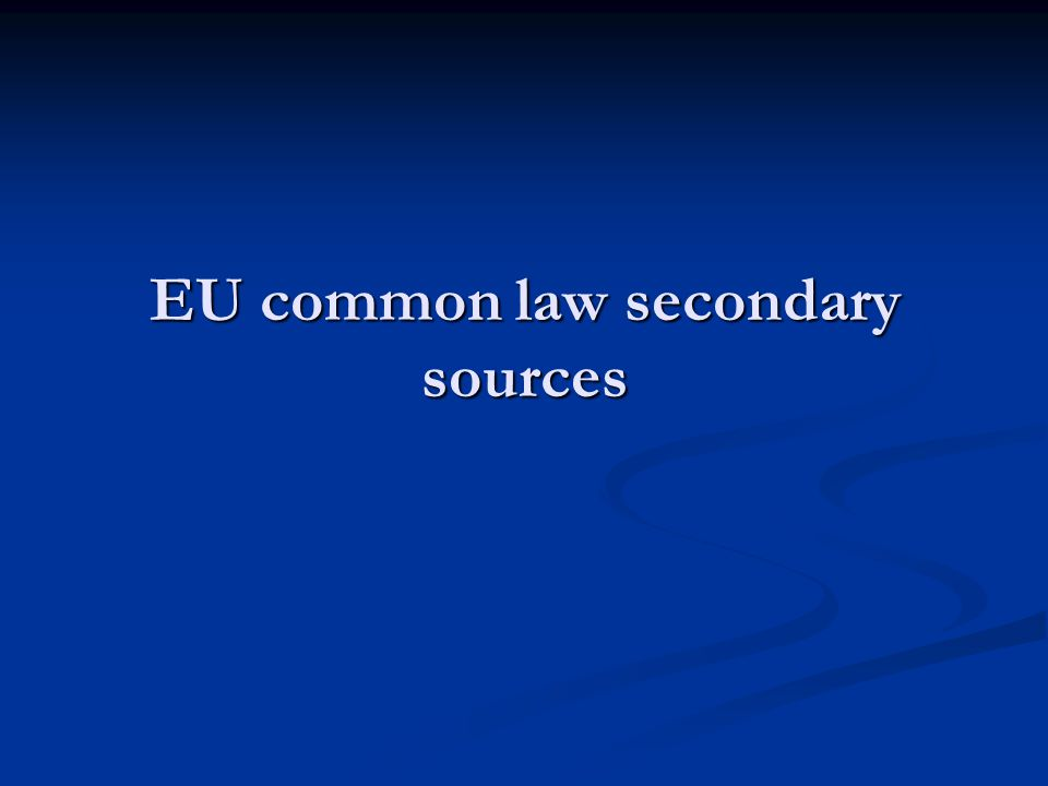 EU common law secondary sources
