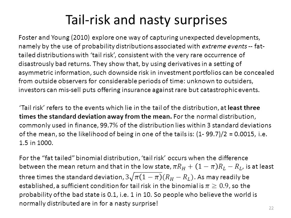 Tail-risk and nasty surprises Foster and Young (2010) explore one way of capturing unexpected developments, namely by the use of probability distribut