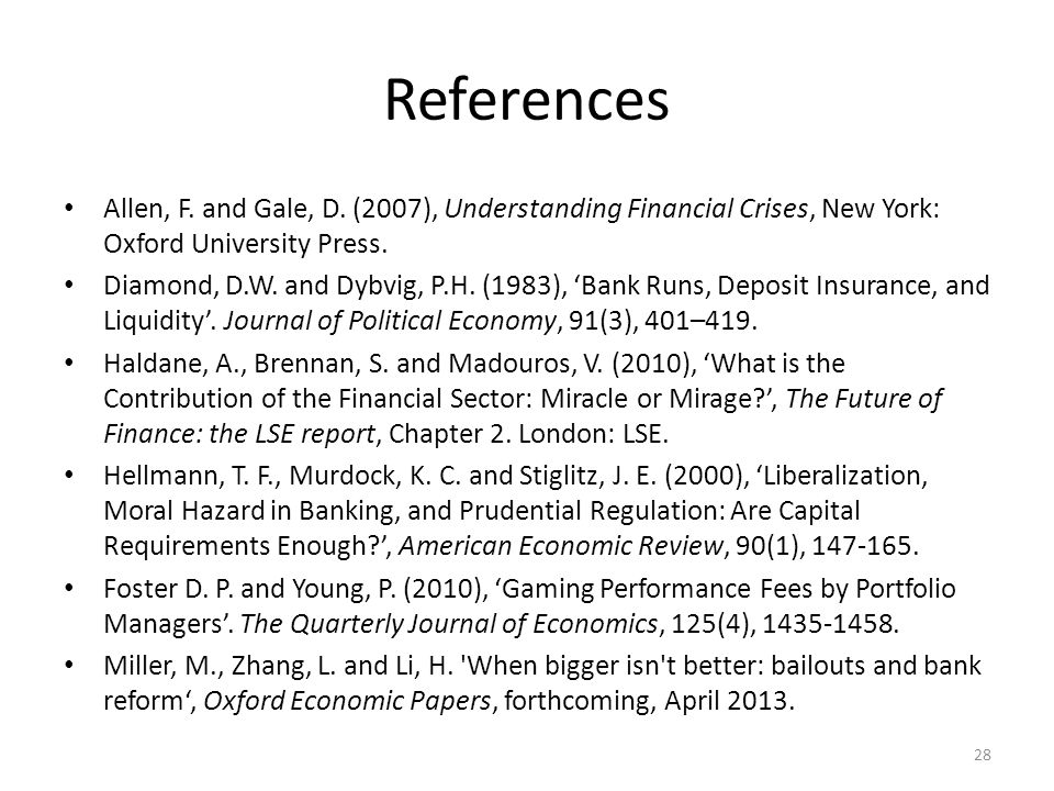 References Allen, F. and Gale, D. (2007), Understanding Financial Crises, New York: Oxford University Press. Diamond, D.W. and Dybvig, P.H. (1983), 'B