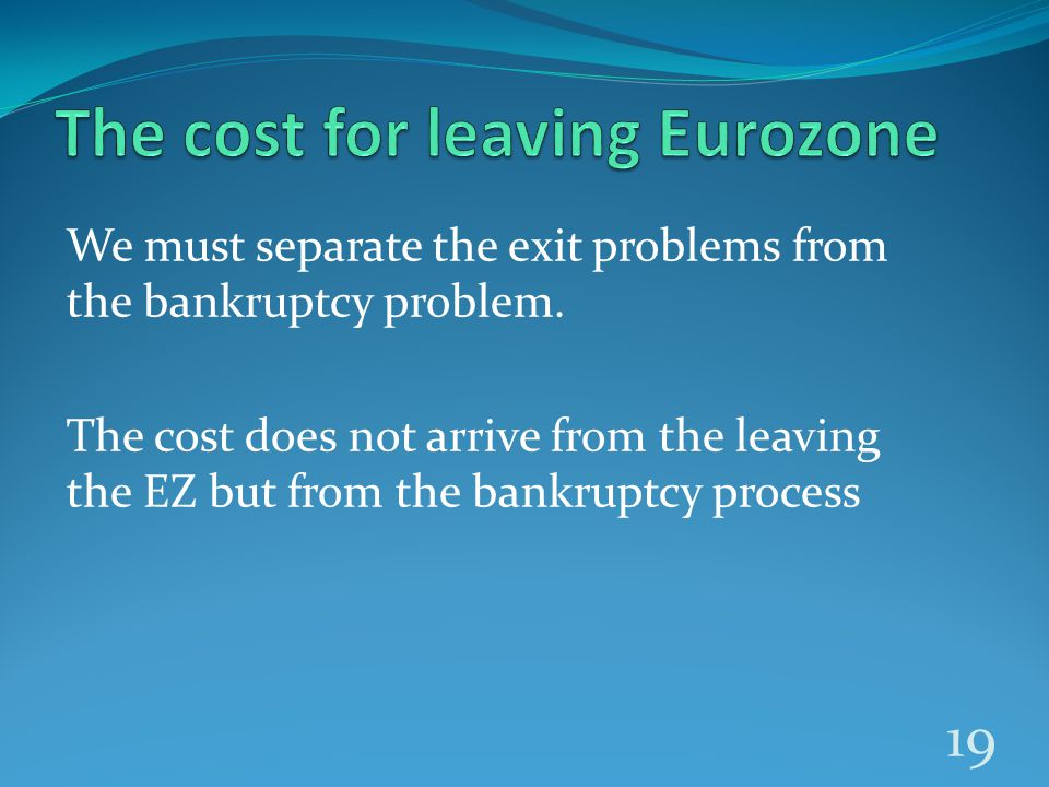 We must separate the exit problems from the bankruptcy problem.