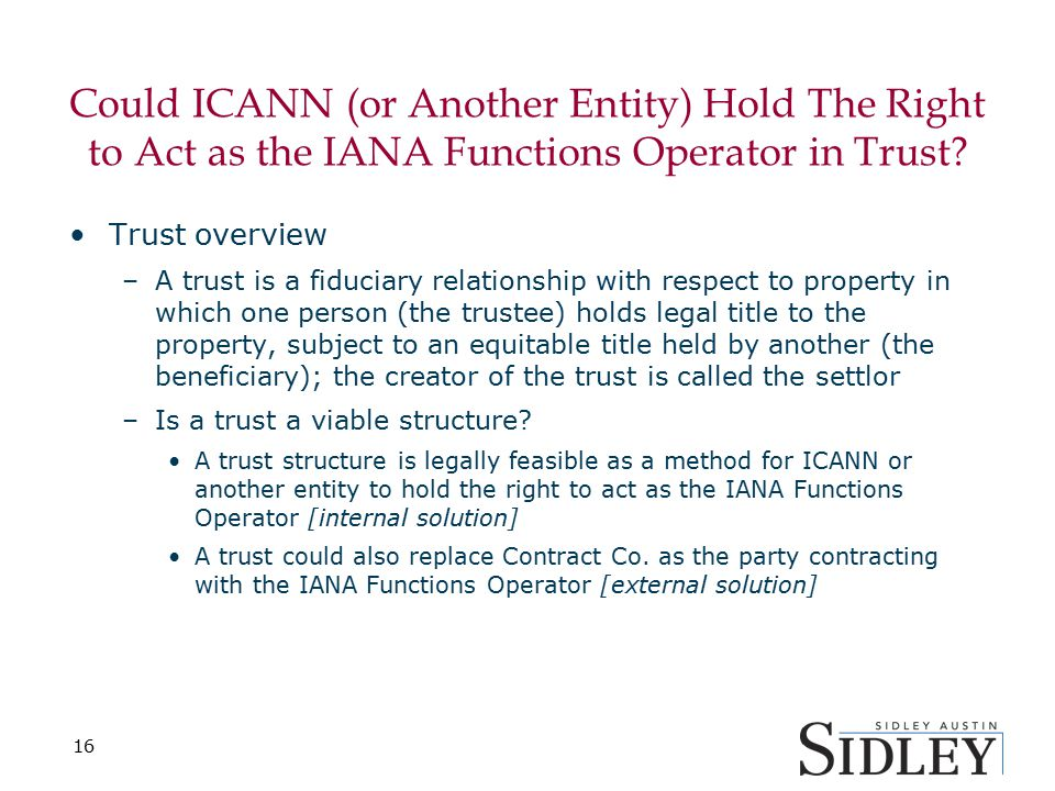 Could ICANN (or Another Entity) Hold The Right to Act as the IANA Functions Operator in Trust.