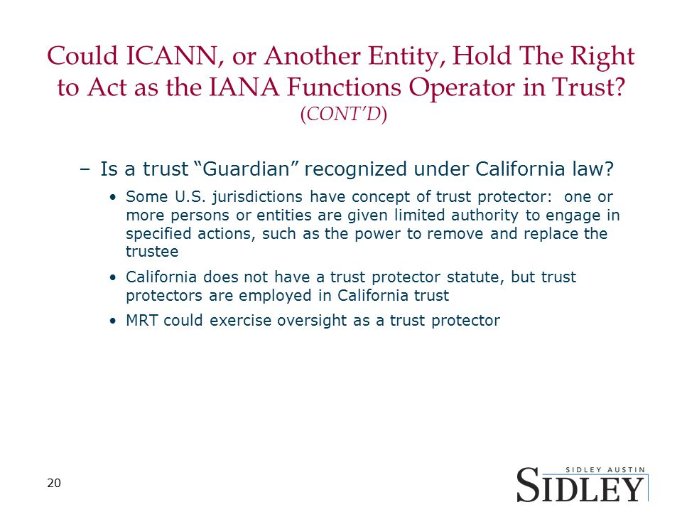 "–Is a trust ""Guardian"" recognized under California law? Some U.S. jurisdictions have concept of trust protector: one or more persons or entities are g"