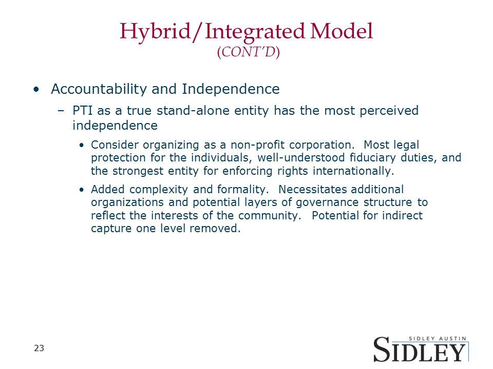Hybrid/Integrated Model ( CONT'D ) Accountability and Independence –PTI as a true stand-alone entity has the most perceived independence Consider orga