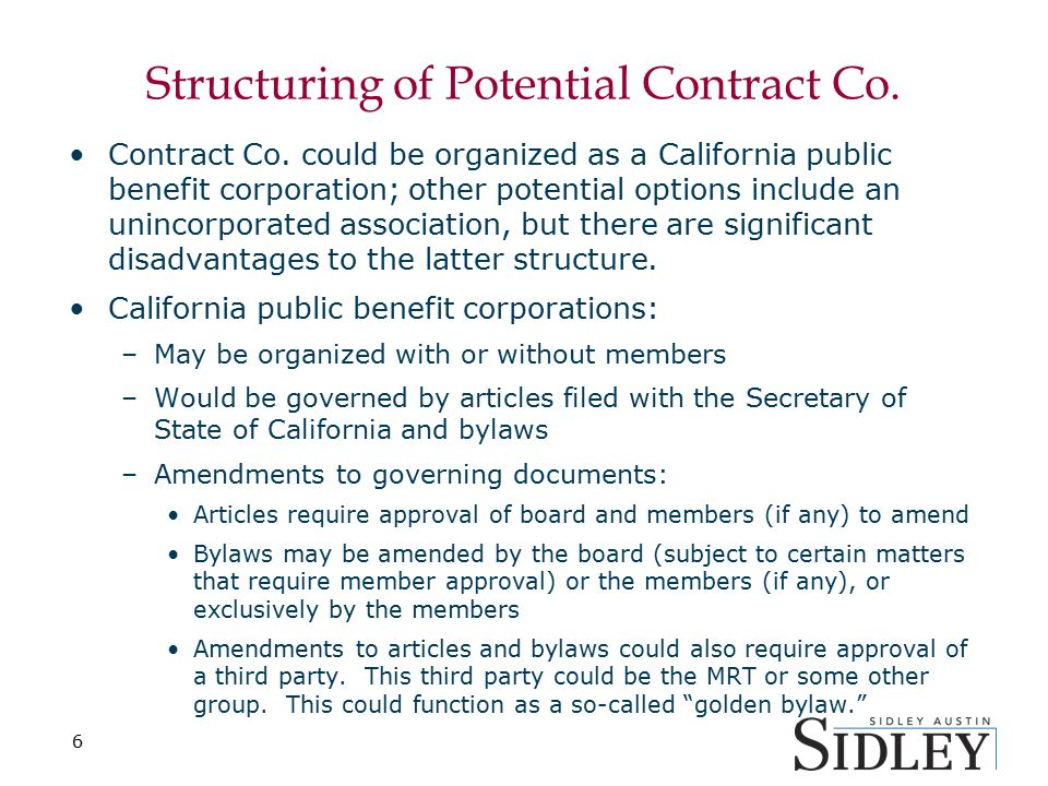 Structuring of Potential Contract Co. Contract Co. could be organized as a California public benefit corporation; other potential options include an u