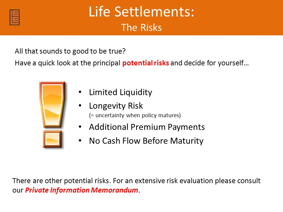 Life Settlements: The Risks All that sounds to good to be true.
