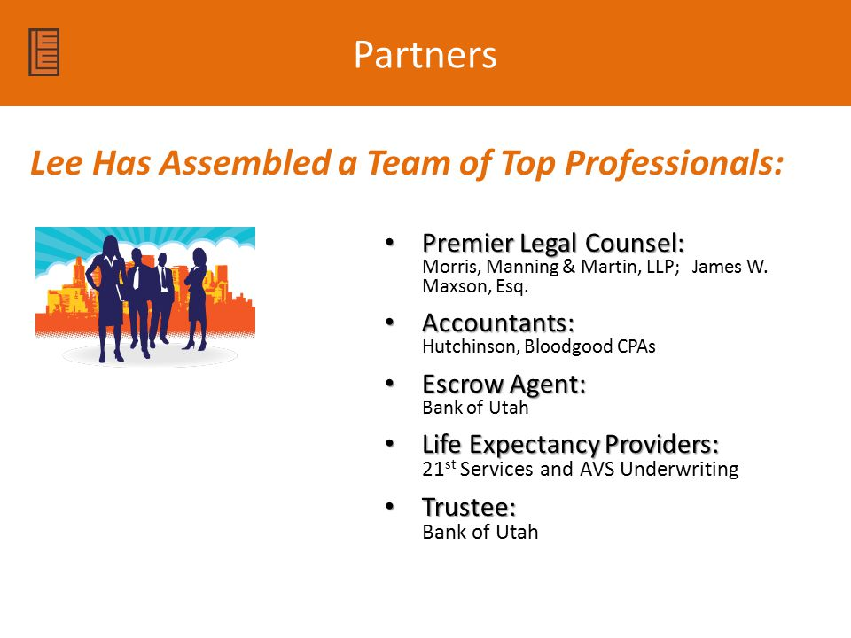 Partners Premier Legal Counsel: Premier Legal Counsel: Morris, Manning & Martin, LLP; James W. Maxson, Esq. Accountants: Accountants: Hutchinson, Bloo