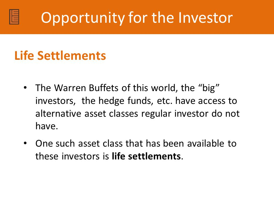 Opportunity for the Investor The Warren Buffets of this world, the big investors, the hedge funds, etc.