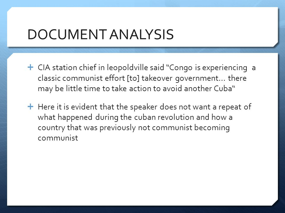 DOCUMENT ANALYSIS  CIA station chief in leopoldville said Congo is experiencing a classic communist effort [to] takeover government...