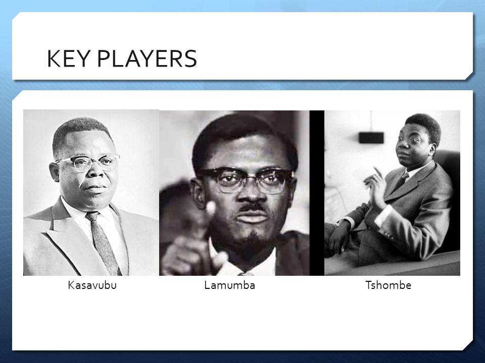 KEY PLAYERS TshombeLamumbaKasavubu