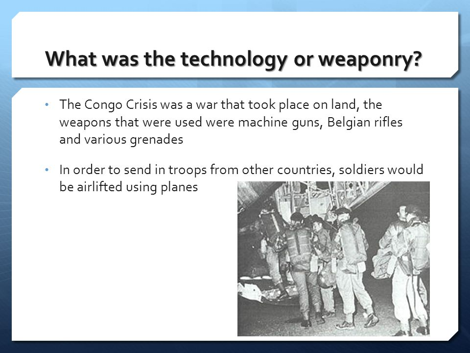 What was the technology or weaponry.
