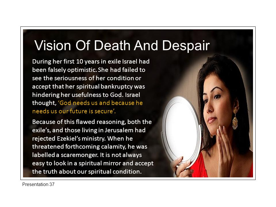 Presentation 37 Vision Of Death And Despair During her first 10 years in exile Israel had been falsely optimistic.