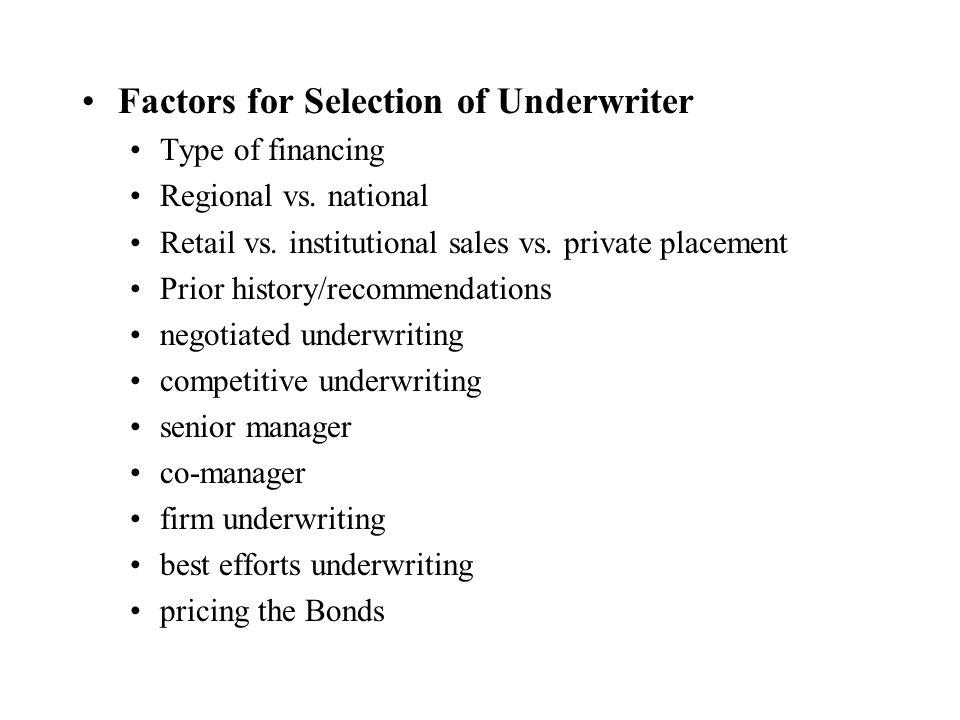 Factors for Selection of Underwriter Type of financing Regional vs.