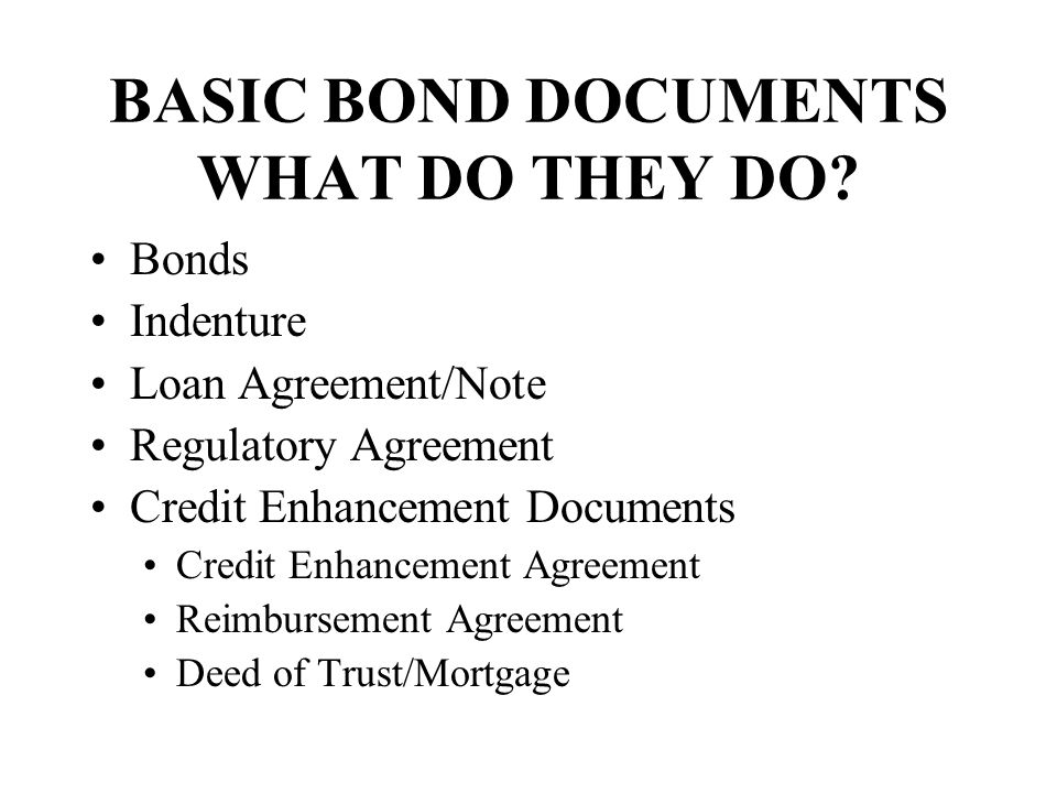 BASIC BOND DOCUMENTS WHAT DO THEY DO.