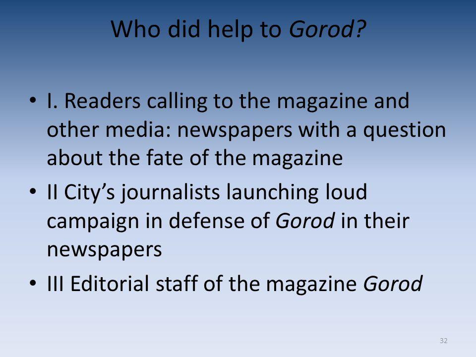 32 Who did help to Gorod. I.