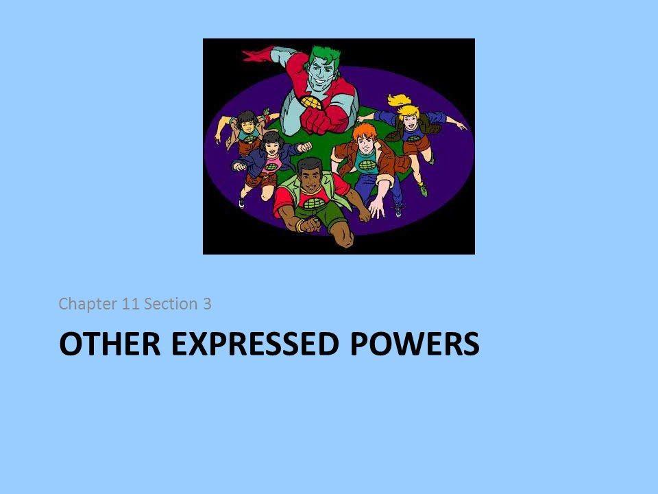 OTHER EXPRESSED POWERS Chapter 11 Section 3