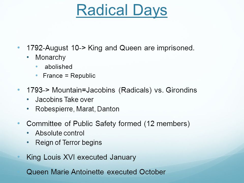 Radical Days 1792-August 10-> King and Queen are imprisoned.