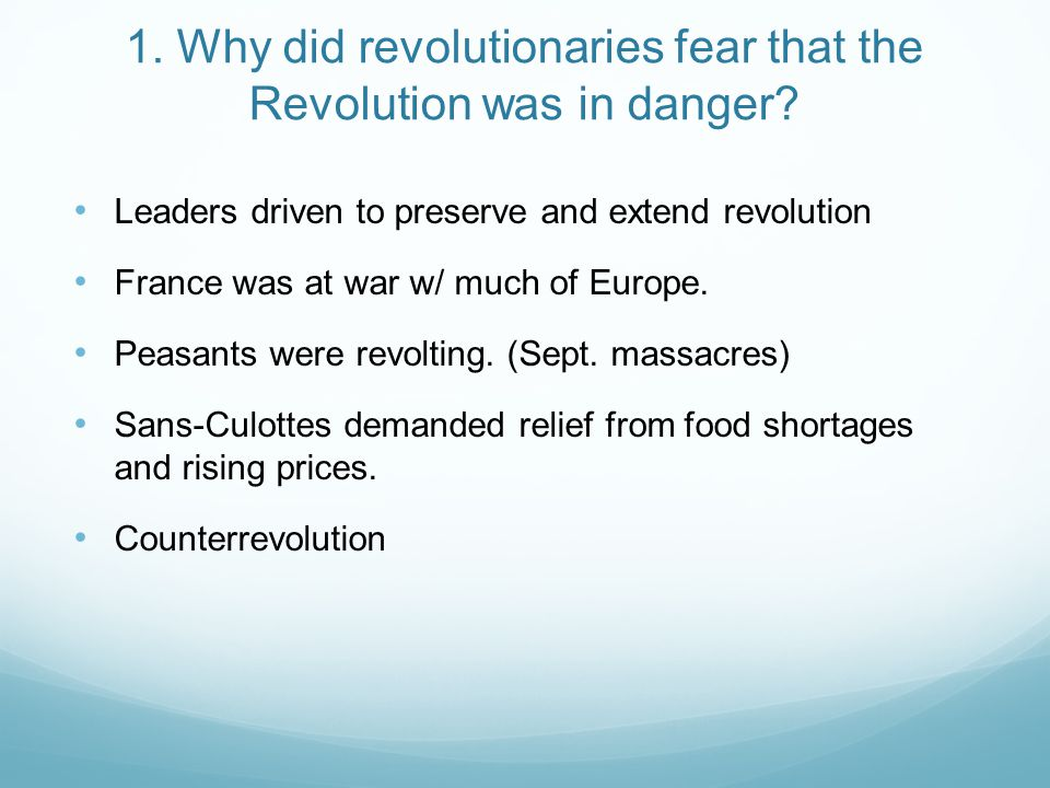 1. Why did revolutionaries fear that the Revolution was in danger.