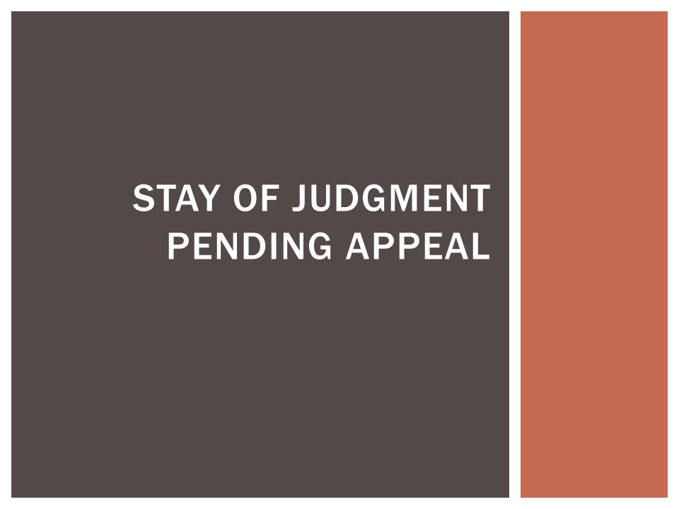 STAY OF JUDGMENT PENDING APPEAL
