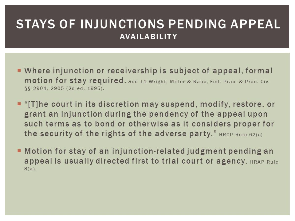 Where injunction or receivership is subject of appeal, formal motion for stay required.