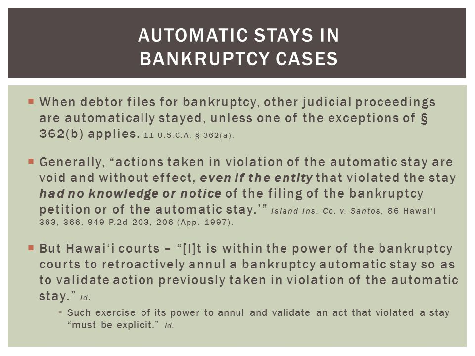  When debtor files for bankruptcy, other judicial proceedings are automatically stayed, unless one of the exceptions of § 362(b) applies.