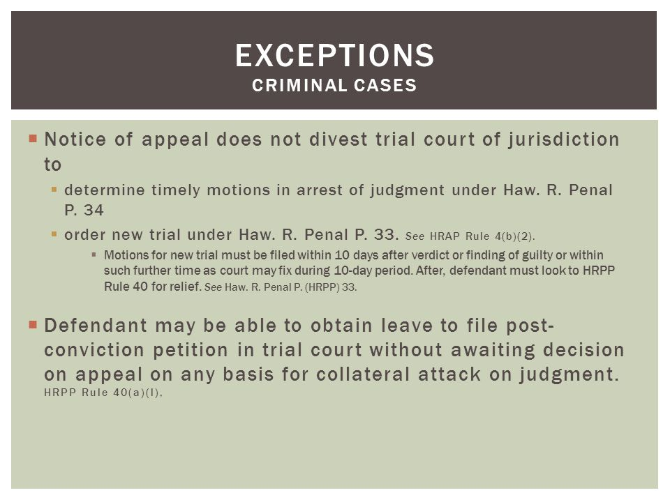  Notice of appeal does not divest trial court of jurisdiction to  determine timely motions in arrest of judgment under Haw.