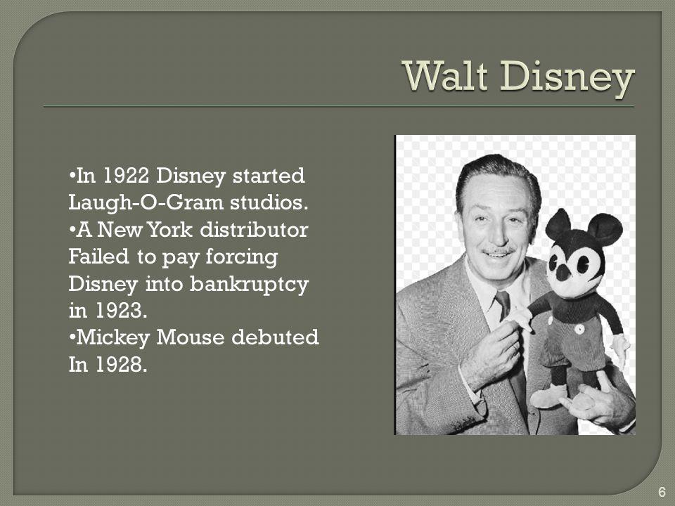 6 In 1922 Disney started Laugh-O-Gram studios.
