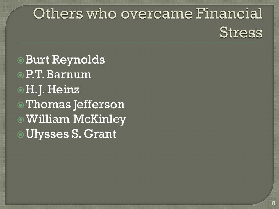  Burt Reynolds  P.T. Barnum  H.J. Heinz  Thomas Jefferson  William McKinley  Ulysses S.