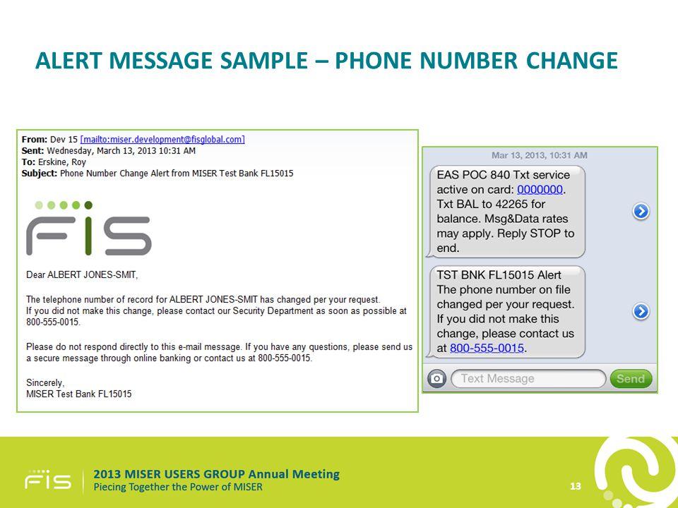 ALERT MESSAGE SAMPLE – PHONE NUMBER CHANGE 13