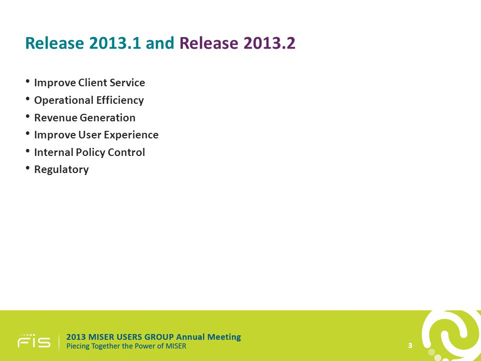 Release 2013.1 and Release 2013.2 3 Improve Client Service Operational Efficiency Revenue Generation Improve User Experience Internal Policy Control R