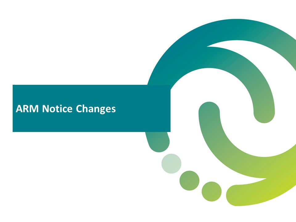 ARM Notice Changes