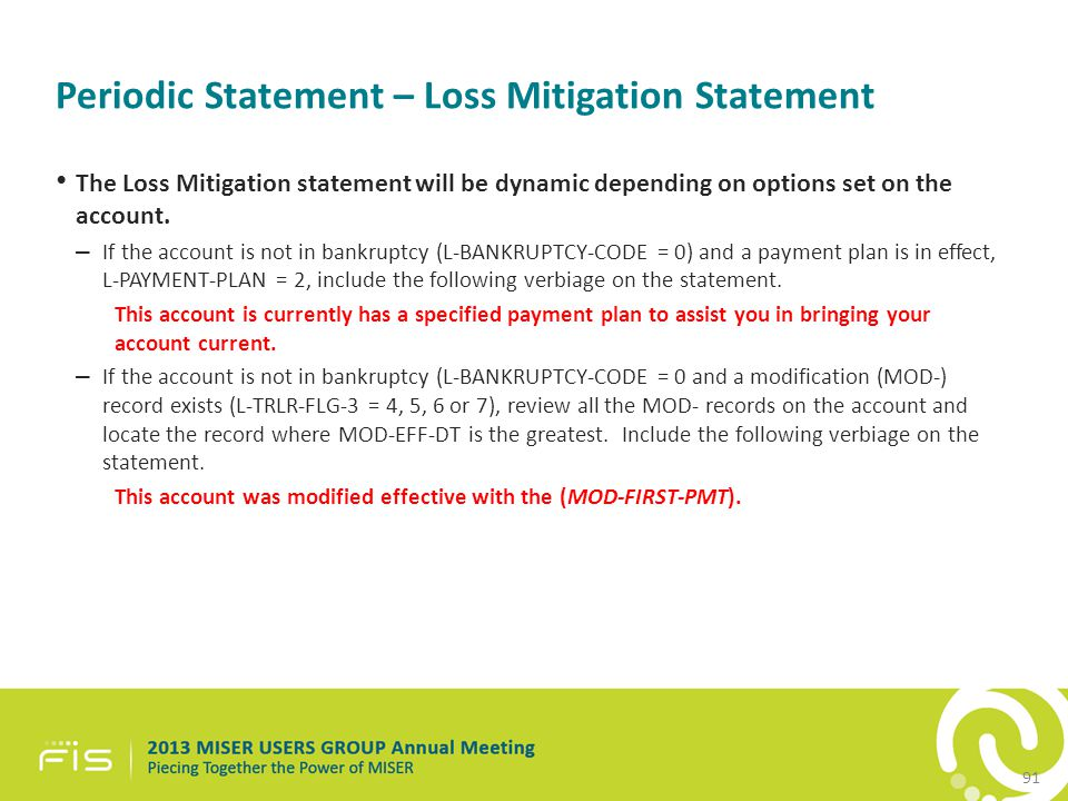 Periodic Statement – Loss Mitigation Statement The Loss Mitigation statement will be dynamic depending on options set on the account.
