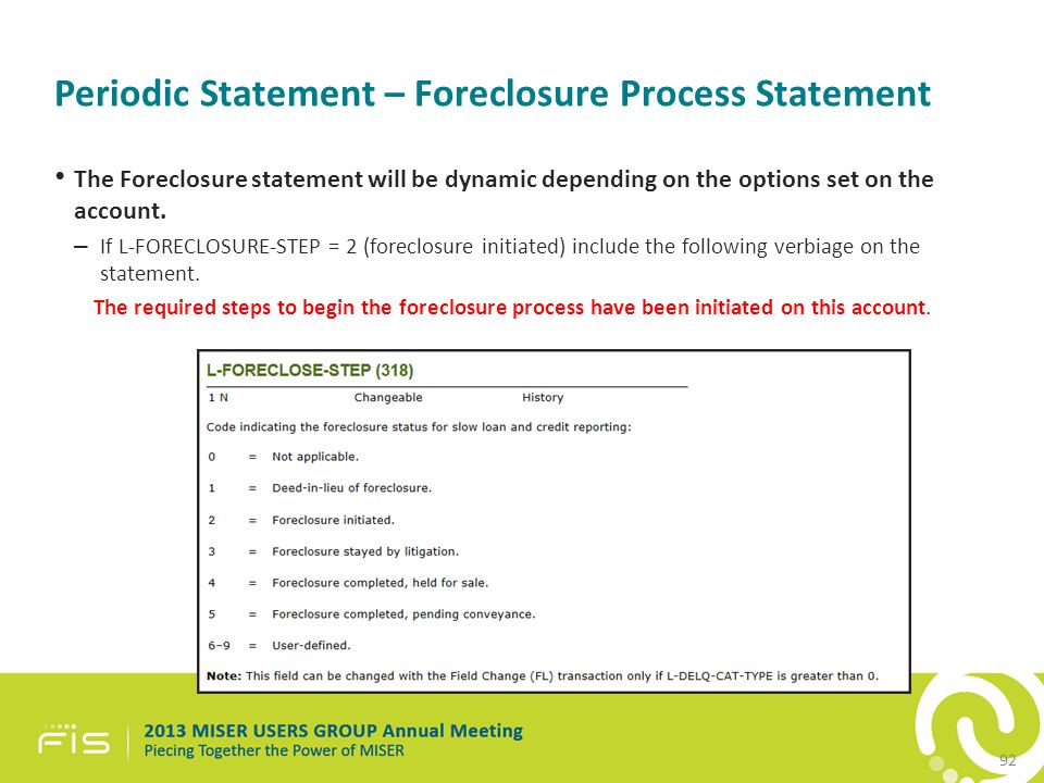 Periodic Statement – Foreclosure Process Statement The Foreclosure statement will be dynamic depending on the options set on the account.