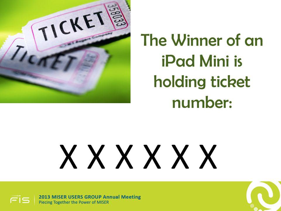 The Winner of an iPad Mini is holding ticket number: X X X