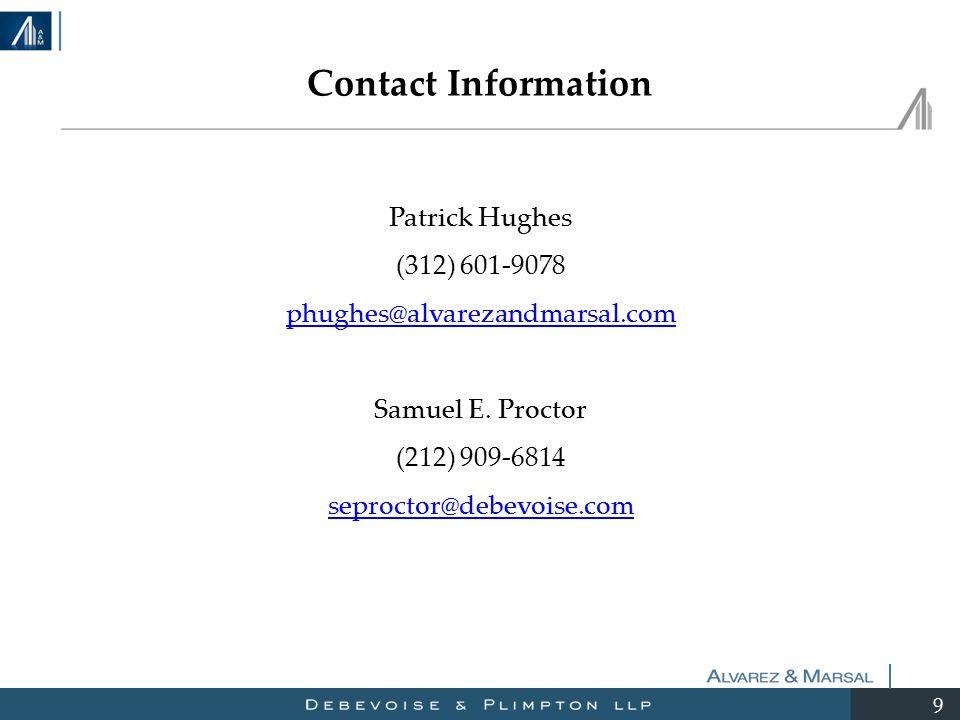 9 Patrick Hughes (312) 601-9078 phughes@alvarezandmarsal.com Samuel E.