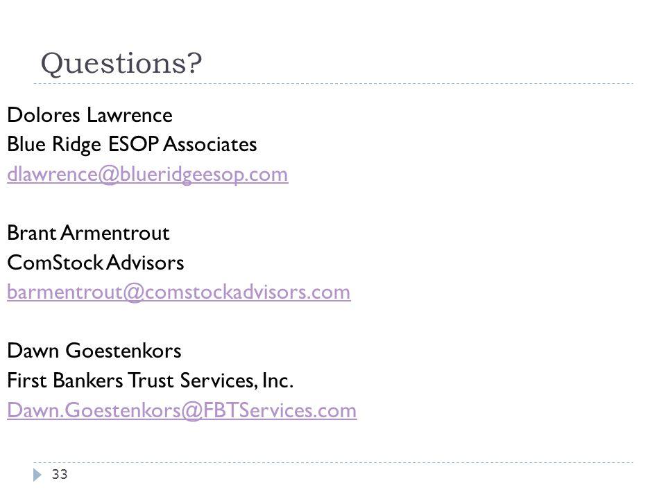 Questions? Dolores Lawrence Blue Ridge ESOP Associates dlawrence@blueridgeesop.com Brant Armentrout ComStock Advisors barmentrout@comstockadvisors.com