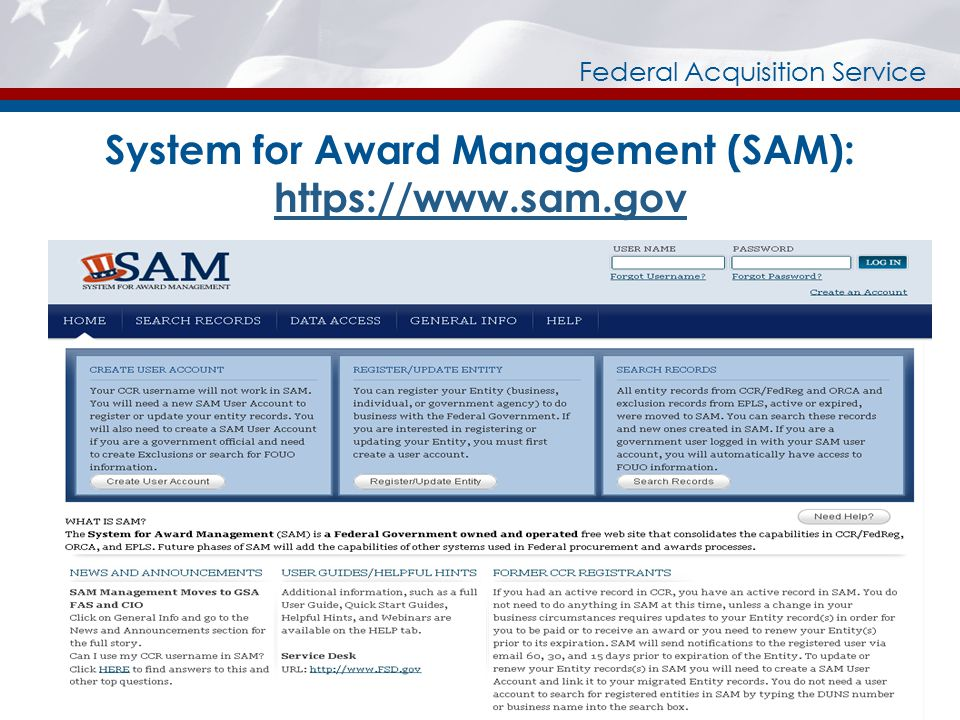 Federal Acquisition Service System for Award Management (SAM): https://www.sam.gov https://www.sam.gov