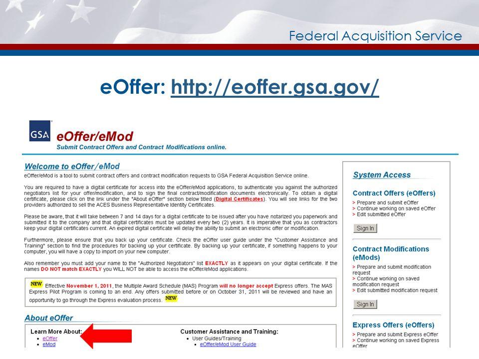 Federal Acquisition Service eOffer: http://eoffer.gsa.gov/http://eoffer.gsa.gov/