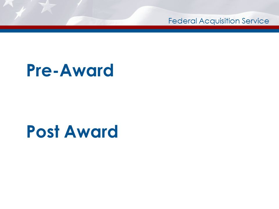 Federal Acquisition Service An Introduction  GSA Schedules are fast, easy, and effective contracting vehicles.