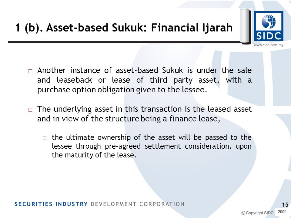 1 (b). Asset-based Sukuk: Financial Ijarah □Another instance of asset-based Sukuk is under the sale and leaseback or lease of third party asset, with