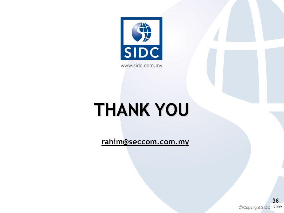 2008 THANK YOU rahim@seccom.com.my 2009 38