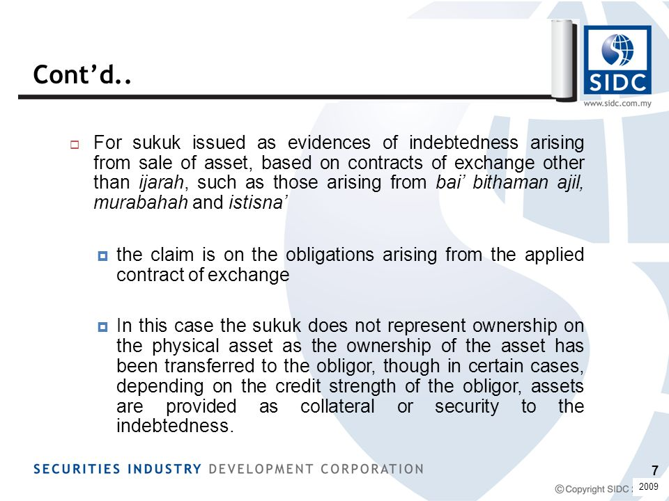 Forms of Investment Sukuk □The sukuk issued by the originator, to the investors - normally in the form of Sukuk Musharakah[1] or Sukuk Mudharabah[2][1][2]  represents evidence of their capital contributions to the investment activity, and  their rights to the cashflow from this activity.
