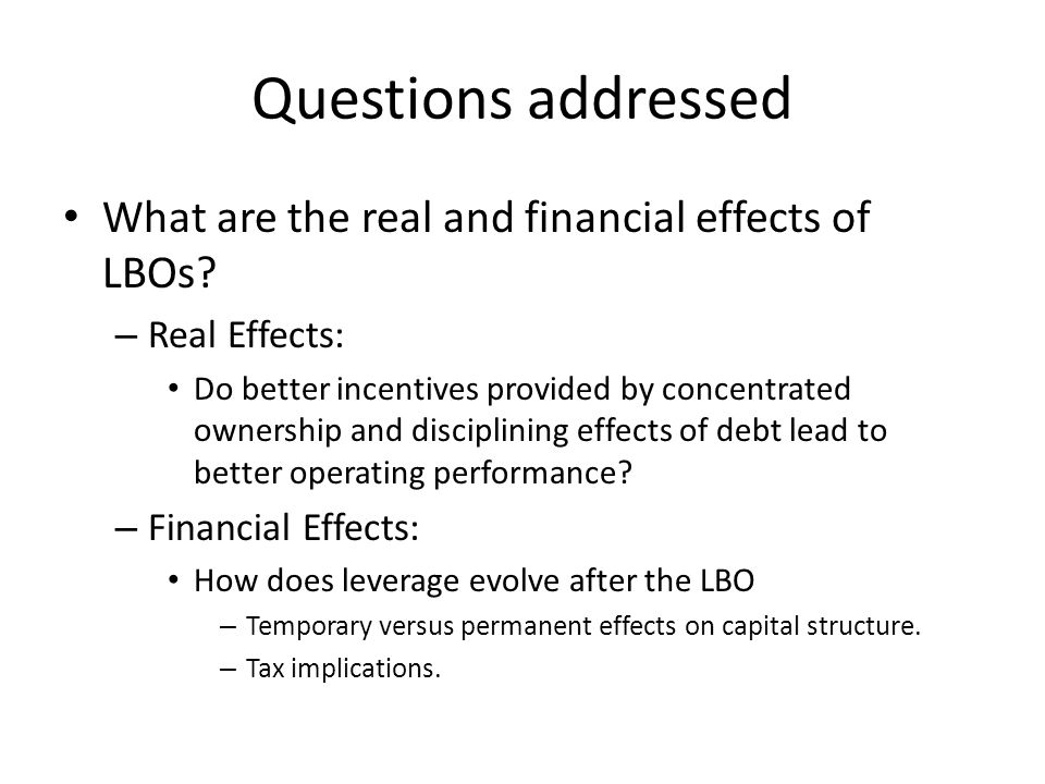 Questions addressed What are the real and financial effects of LBOs.