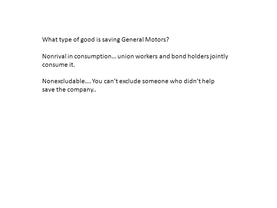What type of good is saving General Motors.