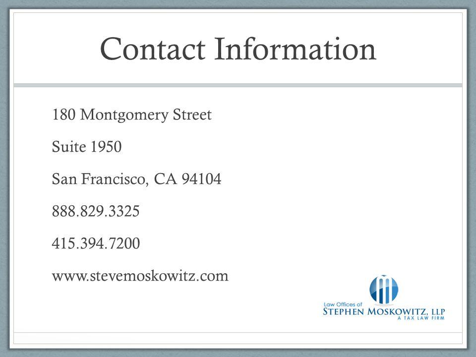 Contact Information 180 Montgomery Street Suite 1950 San Francisco, CA 94104 888.829.3325 415.394.7200 www.stevemoskowitz.com