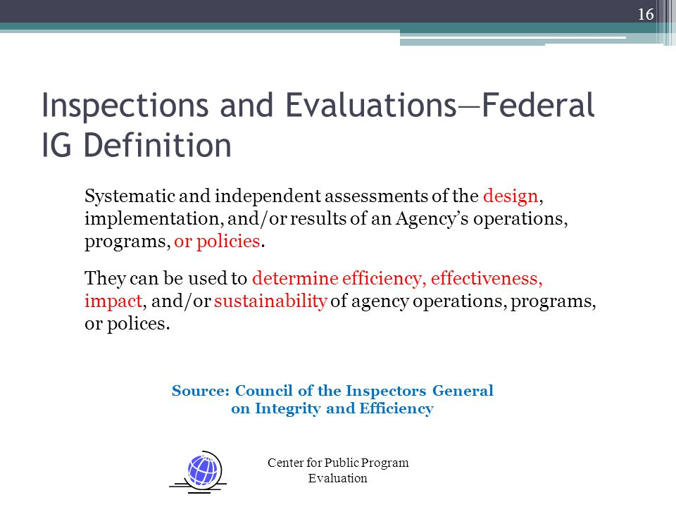 Center for Public Program Evaluation Systematic and independent assessments of the design, implementation, and/or results of an Agency's operations, p
