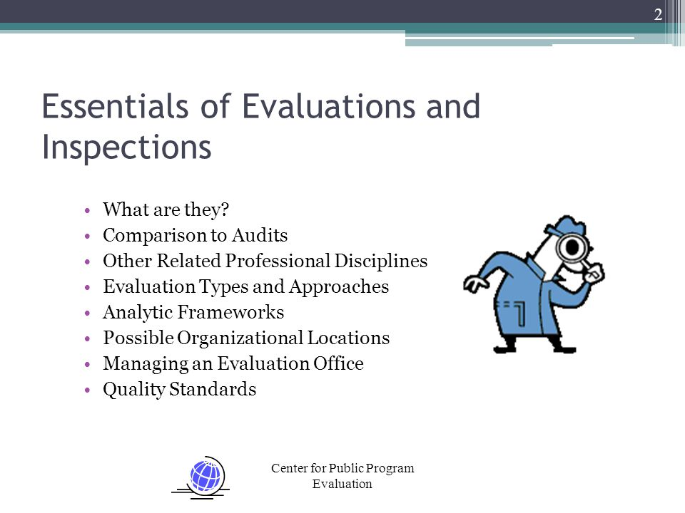 Center for Public Program Evaluation Essentials of Evaluations and Inspections What are they.
