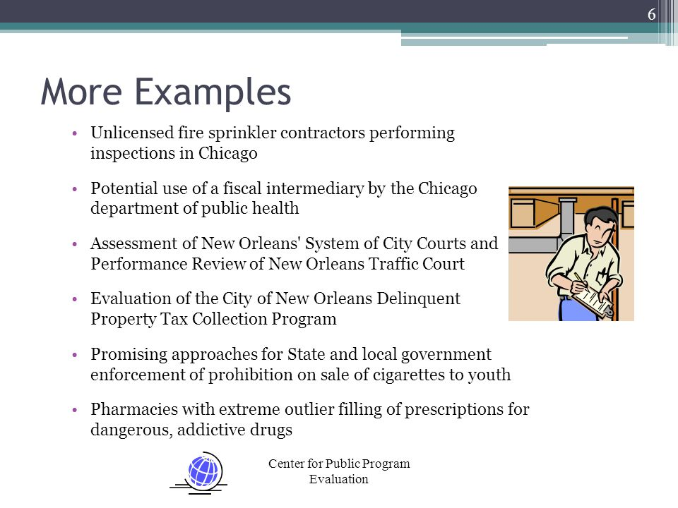 Center for Public Program Evaluation Websites of OIG Evaluation Reports Federal Agencies City Government Department of Health and Human Services OIG Office of Evaluation and Inspections Department of Commerce OIG Audits and Evaluations Department of State OIG Audits and Program Evaluations OIG Inspections Department of Veterans Affairs OIG Office of Audits and Evaluations Oversight Reports Department of Housing and Urban Development OIG Evaluations and Inspections Federal Housing Finance Agency OIG Audits and Evaluations City of Chicago Audits, Reviews, Advisories City of New Orleans Audits, Inspections, and Evaluations 7 U.S.