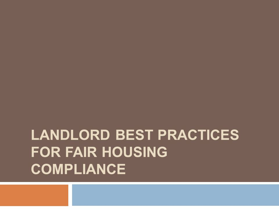 LANDLORD BEST PRACTICES FOR FAIR HOUSING COMPLIANCE