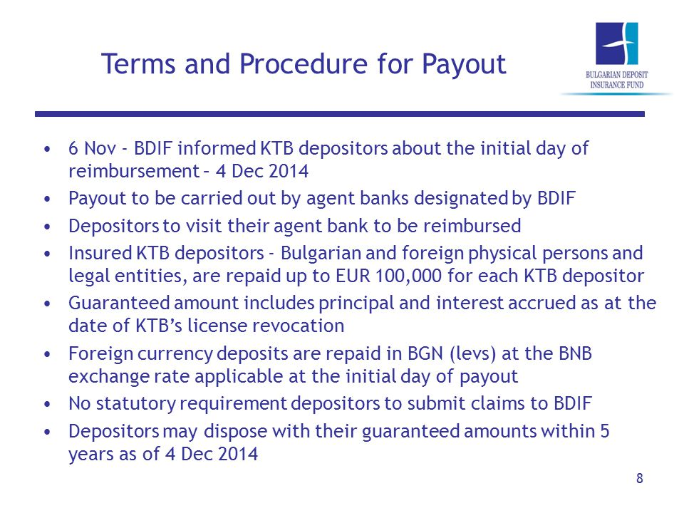 Terms and Procedure for Payout 8 6 Nov - BDIF informed KTB depositors about the initial day of reimbursement – 4 Dec 2014 Payout to be carried out by