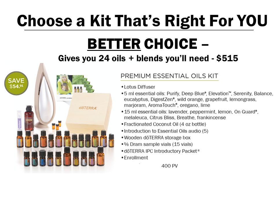 Choose a Kit That's Right For YOU BETTER CHOICE – Gives you 24 oils + blends you'll need - $515